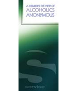 A member's view of Alcoholics Anonymous